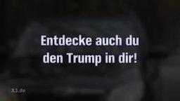 Eine Textgrafik: Entdecke auch du den Trump in dir!