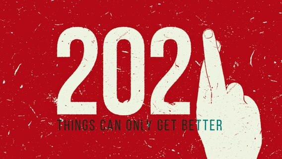 "2021 Kalender mit der Aufschruft ""Things can only get better"" © NDR"