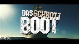 """Titelbild eines Satire-Trailers zu """"Das Schrottboot"""", im Hintergrund sieht man die Gorch Fock."""