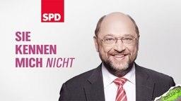 """Wahlplakat mit Martin Schulz und dem Spruch """"Sie kennen mich nicht."""