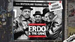 Erdo and the Gang - Deutschland Tournee 2017 - Leider abgesagt