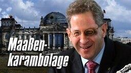 Hans-Georg Maaßen und die Maaßenkarambolage