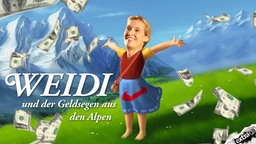 Weidi und der Geldsegen aus den Alpen.