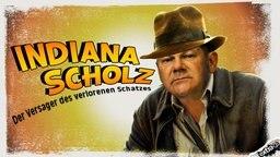 """Indiana Scholz in """"Der Versager des verlorenen Schatzes"""""""