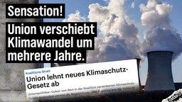 Union lehnt neues Klimaschutz-Gesetz ab. Sensation! Union verschiebt Klimawandel um mehrere Jahre.