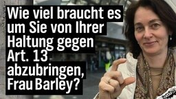 """""""Wieviel braucht es um Sie von Ihrer Haltung gegen Artikel 13 abzubringen, Frau Barley?"""" Frau Barley zeigt mit ihrem Daumen und Zeigefinger den Abstand."""