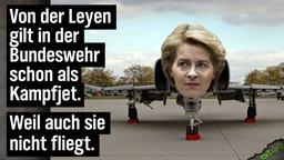 Von der Leyen gilt in der Bundeswehr schon als Kampfjet. Weil sie nicht fliegt.