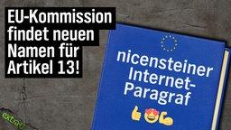 EU-Kommission findet neuen Namen für Artikel 13! Nicensteiner Internet-Paragraf.