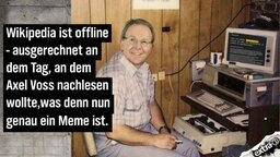 Wikipedia ist offline - ausgerechnet an dem Tag, an dem Axel Voss nachlesen wollte was denn nun genau ein Meme ist.