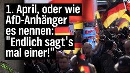 """1. April, oder wie AfD-Anhänger es nennen: """"Endlich sagt's mal einer!"""""""