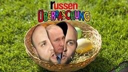 Die Russen-Überraschung: Aus dem Frohnmaier-Ei schlüpft ein Putin.