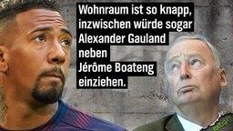 Wohnraum ist so knapp, inzwischen würde sogar Alexander Gauland neben Jérôme Boateng einziehen.