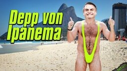 Bolsonaro ist der Depp von Ipanema