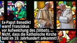 Ex-Papst Benedikt warnt Frankziskus vor Aufweichung des Zölibats. Nicht, dass die Katholische Kirche bald im 19. Jahrhundert ankommt!