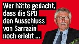Wer hätte gedacht, dass die SPD den Ausschluss von Sarrazin noch erlebt ...