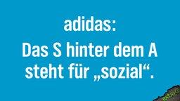 "Adidas: Das S hinter dem A steht für ""sozial""."