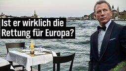 Ist er wirklich die Rettung für Europa? (Im Bild: eine Corona-Flasche und James Bond)