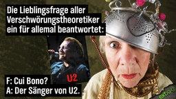 Die Lieblingsfrage aller Verschwörungstheoretiker ein für allemal beantwortet: Cui Bono? - Der Sänger von U2.