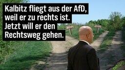 Kalbitz fliegt aus der AfD, weil er zu rechts ist. Jetzt will er den Rechtsweg gehen.