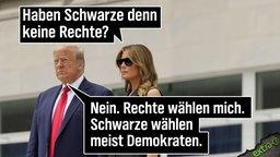 """Melania Trump: """"Haben Schwarze denn keine Rechte?"""" - Donald Trump: """"Nein. Rechte wählen mich. Schwarze wählen meist Demokraten."""""""