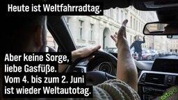 Heute ist Weltfahrradtag. Aber keine Sorge, liebe Gasfüße. Vom 4. bis zum 2. Juni ist wieder Weltautotag.