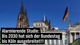 Alarmiere Studie: Bis 2030 hat sich der Bundestag bis Köln ausgebreitet.