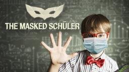 The masked Schüler