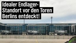 Idealer Endlagerstandort vor den Toren Berlins entdeckt! Flughafen BER!