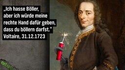 """""""Ich hasse Böller, aber ich würde meine rechte Hand dafür geben, dass du böllern darfst."""" Voltaire, 31.12.1723"""