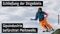 Schließung der Skigebiete. Gipsindustrie befürchtet Pleitewelle.