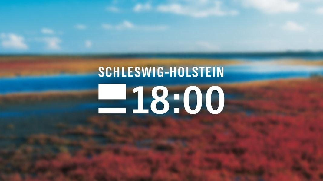 Schleswig Holstein 18 Uhr