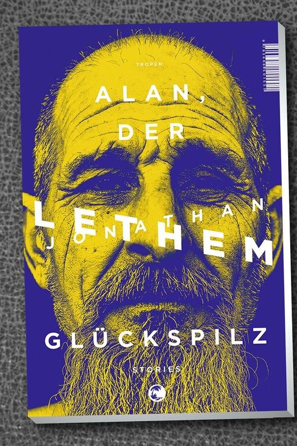 "Jonathan Lethem: ""Alan, der Glückspilz"""