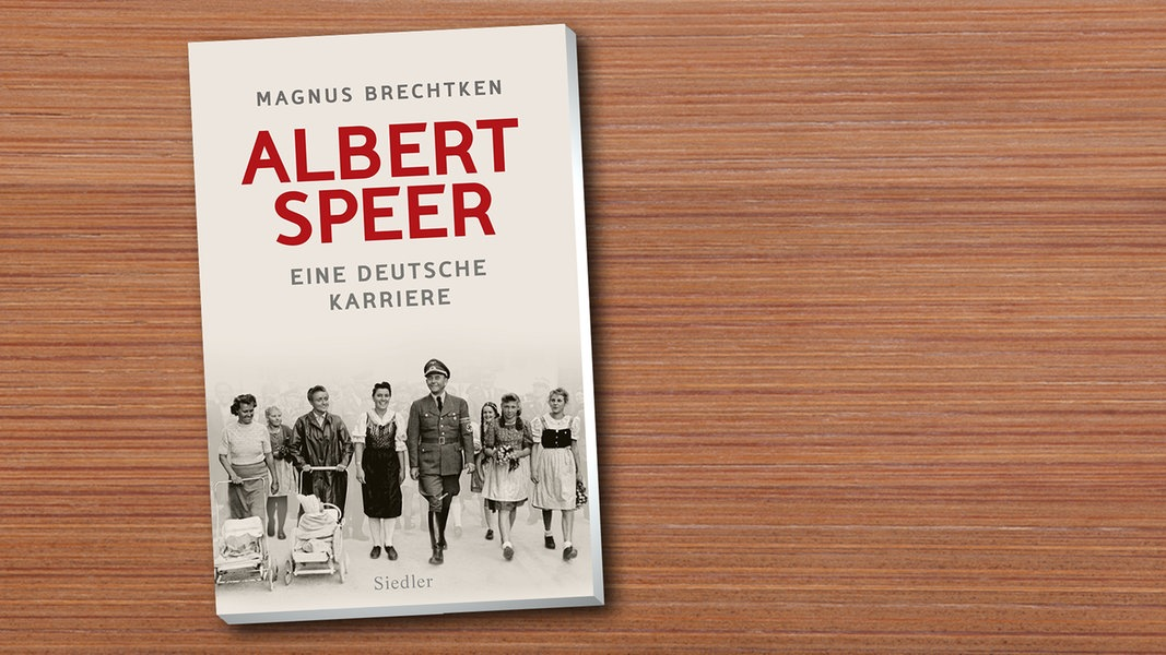 Magnus Brechtken: Albert Speer. Eine deutsche Karriere | NDR.de - Kultur