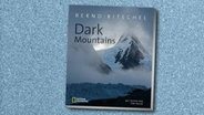 "Cover von Bernd Ritschels ""Dark Mountains"" © National Geograhic"