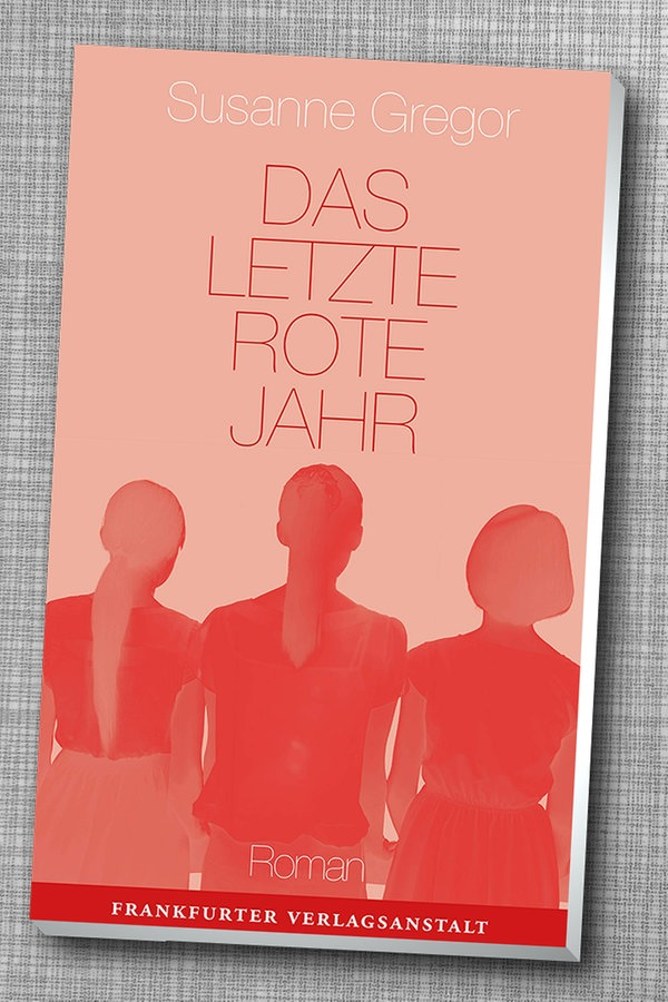 """Susanne Gregor: """"Das letzte rote Jahr"""""""