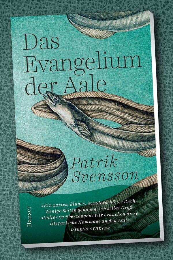 "Patrik Svensson: ""Das Evangelium der Aale"""