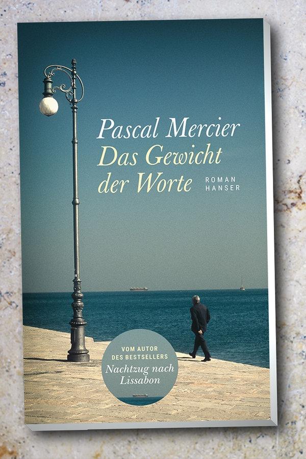 """Pascal Mercier: """"Das Gewicht der Worte"""""""