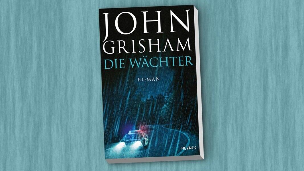 """John Grishams neuer Thriller """"Die Wächter"""""""