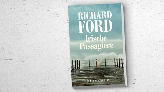 "Richard Ford: ""Irische Passagiere"" © Hanser Berlin"
