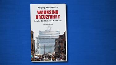 Buchcover: Wahnsinn Kreuzfahrt. Gefahr für Natur und Mensch. Von Wolfgang Meyer-Hentrich. © Ch. LInks Verlag