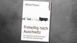 Buchcover: Freiwillig nach Auschwitz von Witold Pilecki © orell füssli