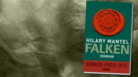 "Cover: Hilary Mantel - ""Falken"" (im Original: ""Bring Up The Bodies"")"