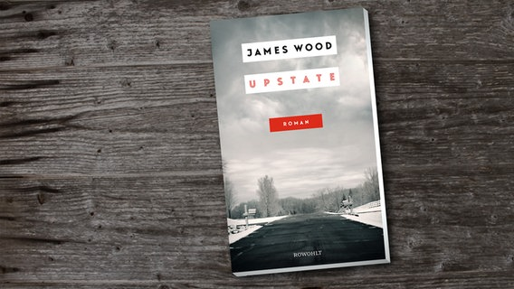 James Wood. Upstate (Cover) © Rowohlt