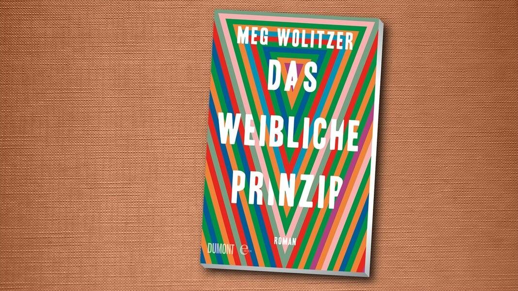 Meg Wolitzer Das Weibliche Prinzip Ndrde Kultur Buch Tipps