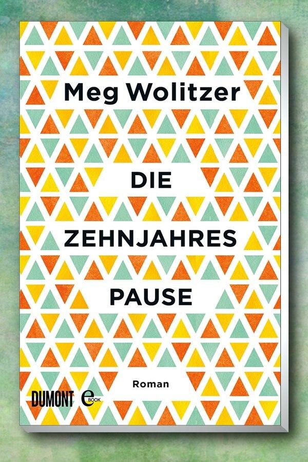 """Meg Wolitzer: """"Die Zehnjahrespause"""""""