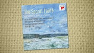 CD-Cover: The Secret Fauré - Orchestral Songs & Suites © Sony Classical