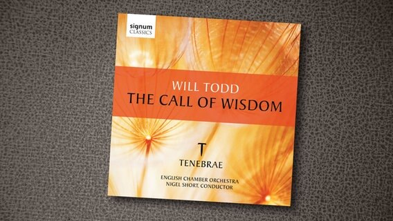 CD-Cover: Will Todd - The Call of Wisdom © Signum Classics