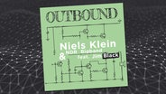 "CD-Cover: Niels Klein & NDR Bigband feat. Jim Black - ""Outbound"" © Klaeng Records"