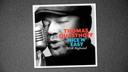 "CD-Cover: Thomas Quasthoff & NDR Bigband - ""Nice 'n' Easy"" © OKeh"