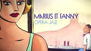 "Screenshot: ""Marius et Fanny"" © Marseille Jazz"